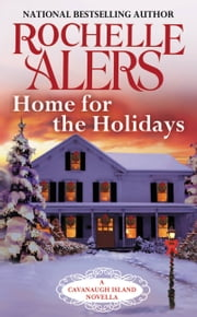 Home for the Holidays - A Cavanaugh Island Novella ebook by Rochelle Alers