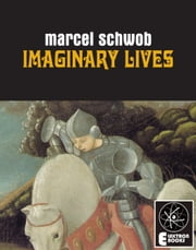 Imaginary LIves ebook by Marcel Schwob