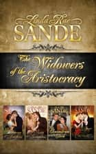 The Widowers of the Aristocracy: Boxed Set ebook by Linda Rae Sande