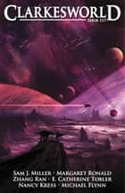 Clarkesworld Magazine Issue 117 ebook by Neil Clarke, Margaret Ronald, Sam J. Miller,...