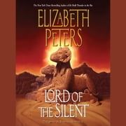 Lord of the Silent - An Amelia Peabody Novel of Suspense audiobook by Elizabeth Peters