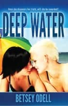 Deep Water ebook by Betsey Odell