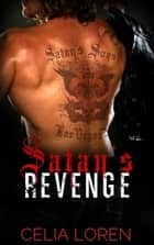 Satan's Revenge - Satans Sons MC, #2 ebook by Celia Loren
