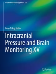 Intracranial Pressure and Brain Monitoring XV ebook by Beng-Ti Ang
