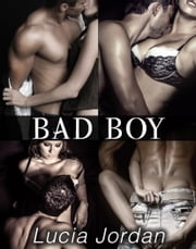 Bad Boy - Complete Series ebook by Lucia Jordan