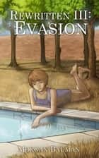 Evasion - Rewritten, #3 ebook by Morgan Bauman