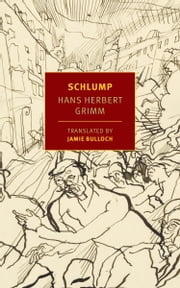 Schlump ebook by Hans Herbert Grimm,Jamie Bulloch,Volker Weidermann