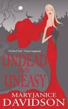 Undead And Uneasy - Number 6 in series ebook by MaryJanice Davidson