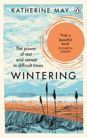Wintering - The power of rest and retreat in difficult times ebook by
