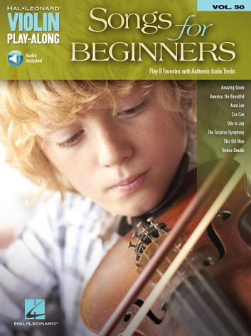 Songs for Beginners - Violin Play-Along Volume 50 ebook by Hal Leonard Corp.