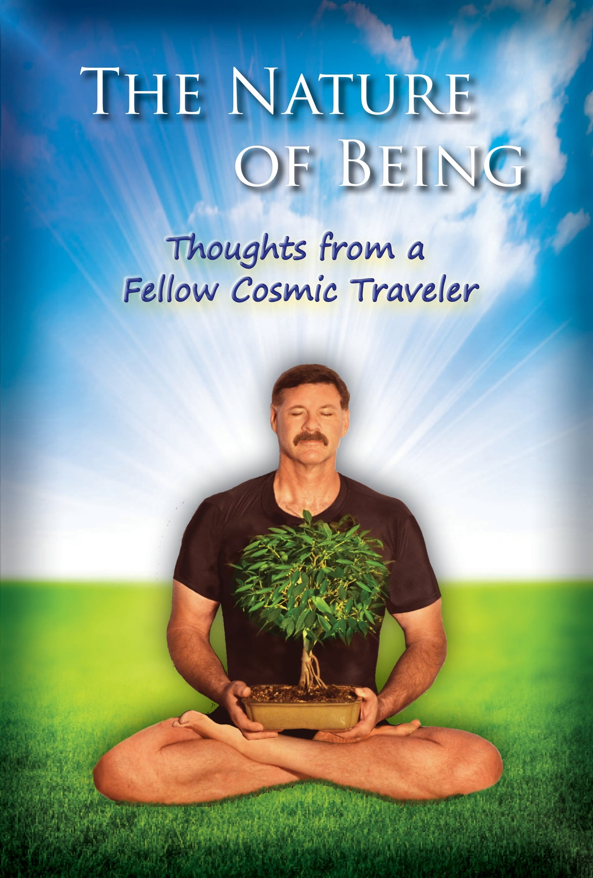 The Nature Of Being: Thoughts From A Fellow Cosmic Traveler Ebook By Fellow  Cosmic Traveler  9781310260582  Kobo