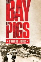 The Bay of Pigs ebook by Howard Jones