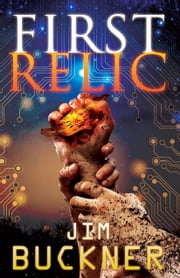 First Relic - Relic Hunters ebook by Jim Buckner,David Mark Brown