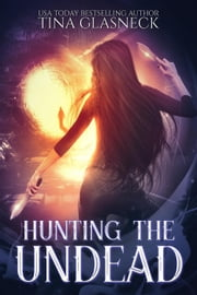 Hunting the Undead - The Hell Chronicles ebook by Tina Glasneck