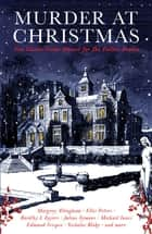 Murder at Christmas - Ten Classic Crime Stories for the Festive Season ebook by