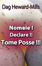 Nomeie! Declare! Tome Posse! ebook by Dag Heward-Mills