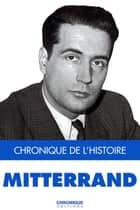 Mitterrand ebook by Éditions Chronique, Guillaume Chevalier