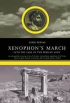 Xenophon's March ebook by John Prevas