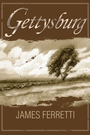 Gettysburg ebook by James Ferretti