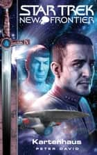 Star Trek - New Frontier 01: Kartenhaus ebook by Peter David, Bernhard Kempen