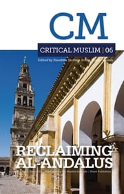 Critical Muslim 06 - Reclaiming Al-Andalus ebook by