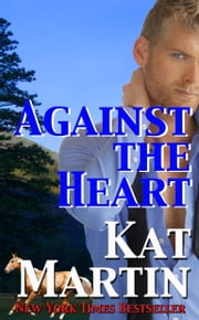 Against the Heart ebook by Kat Martin