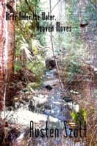 Birds Under the Water, Heaven Moves ebook by Austen Szott