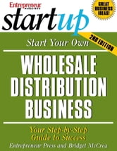 Start Your Own Wholesale Distribution Business - Your Step-By-Step Guide to Success ebook by Entrepreneur Press