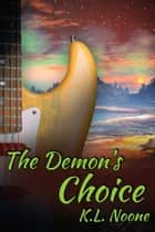 The Demon's Choice ebook by K.L. Noone