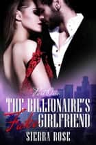 The Billionaire's Fake Girlfriend ebook by