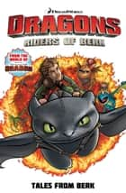 Dragons: Riders of Berk - Tales From Berk ebook by Simon Furman, Iwan Nazif, Bambos Georgiou,...