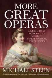 More Great Operas ebook by Michael Steen