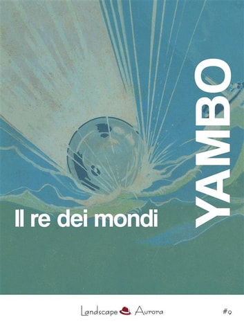 Il re dei mondi eBook by Yambo