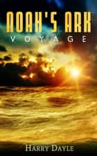 Noah's Ark: Voyage ebook by