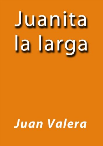 Juanita la larga ebook by Juan Valera