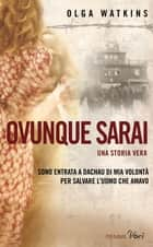 Ovunque sarai ebook by Olga Watkins