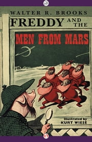 Freddy and the Men from Mars ebook by Walter R. Brooks,Kurt Wiese