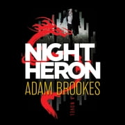 Night Heron audiobook by Adam Brookes