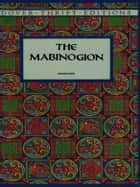 The Mabinogion ebook by Lady Charlotte E. Guest