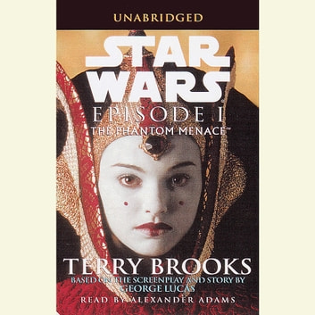 The Phantom Menace: Star Wars: Episode I audiobook by Terry Brooks
