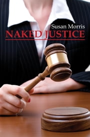 Naked Justice ebook by Susan Morris