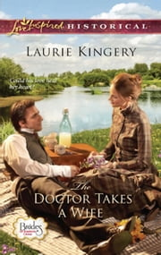The Doctor Takes a Wife (Mills & Boon Historical) (Brides of Simpson Creek, Book 2) ebook by Laurie Kingery