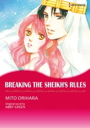 BREAKING THE SHEIKH'S RULES - Harlequin Comics ebook by Abby Green,MITO ORIHARA