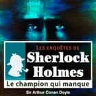 Le champion qui manque audiobook by Conan Doyle