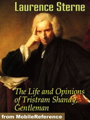 The Life And Opinions Of Tristram Shandy, Gentleman (Mobi Classics) ebook by Laurence Sterne