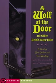 A Wolf at the Door - and Other Retold Fairy Tales ebook by Ellen Datlow,Terri Windling,Tristan Ellwell