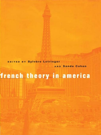 French Theory in America ebook by