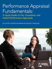 Performance Appraisal Fundamentals: A Quick Guide to Fair, Consistent, and Useful Performance Appraisals ebook by Carol  M.  Granfield,Aleksandra (Sandy)   E. Stapczynski