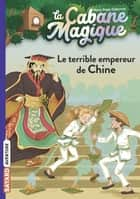 La cabane magique, Tome 09 - Le terrible empereur de Chine ebook by