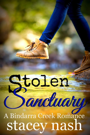 Stolen Sanctuary - A Bindarra Creek Romance ebook by Stacey Nash